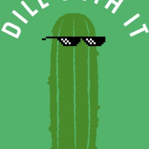 Dill With It Magnet